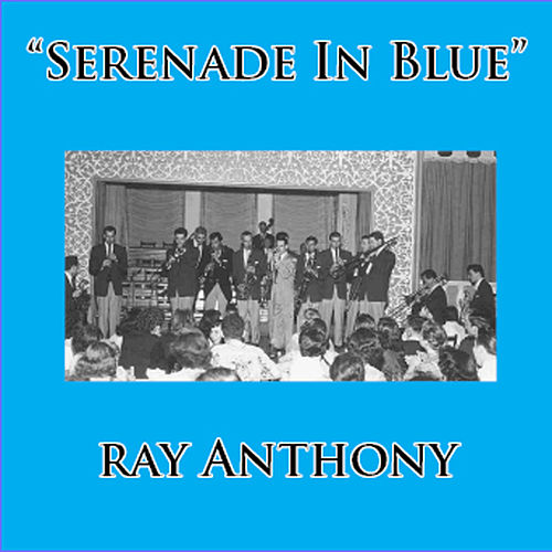 Serenade in Blue by Ray Anthony