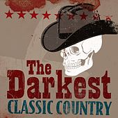The Darkest Classic Country by Various Artists