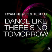 Dance Like There's No Tomorow von Ryan Riback