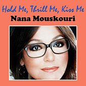 Hold Me, Thrill Me, Kiss Me von Nana Mouskouri