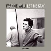 Let Me Stay de Frankie Valli & The Four Seasons