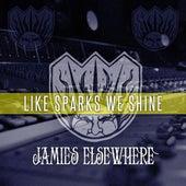 Like Sparks We Shine by Jamies Elsewhere