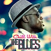 Chill With The Blues de Various Artists