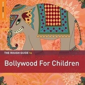 Rough Guide To Bollywood For Children by Various Artists
