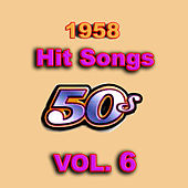 1958 Hit Songs, Vol. 6 by Various Artists