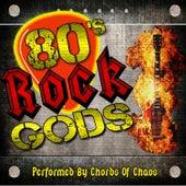 80's Rock Gods di Chords Of Chaos