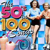 The 50's in 100 Songs by Various Artists