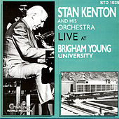 Live At Brigham Young University by Stan Kenton