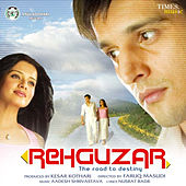 Rehguzar the Road to Destiny (Original Motion Picture Soundtrack) by Various Artists