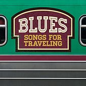 Blues Songs for Traveling by Various Artists