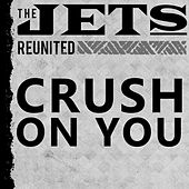 Crush On You by The Jets