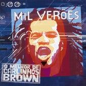 Mil Veroes: O Melhor De Carlinhos Brown de Carlinhos Brown