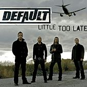 Little Too Late (Radio Version) by Default