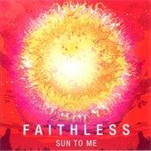 Sun To Me de Faithless