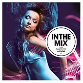 In The Mix: Dancepop Anthems by Various Artists