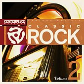 Centerpiece Masters Presents: Classic Rock Volume 2 by Various Artists