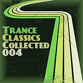 Trance Classics Collected 04 von Various Artists