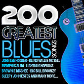 200 Greatest Blues Songs by Various Artists