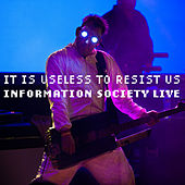 It Is Useless to Resist Us: Information Society Live by Information Society