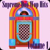 Supreme Doo Wop Hits, Vol. 1 by Various Artists