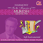 Harmony Soft Instrumental Mukesh, Vol. 2 by Hindi Instrumental Group
