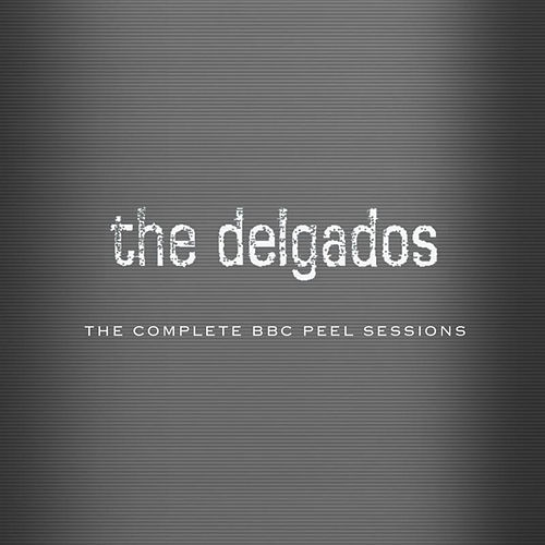 The Complete BBC Peel Sessions by The Delgados