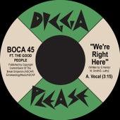 We're Right Here di Boca45