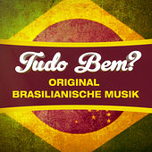 Tudo Bem? (100 echte brasilianische Lieder aus Chill-Out, Lounge und Bossa-Nova) von Various Artists