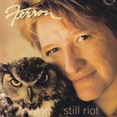 Still Riot by Ferron