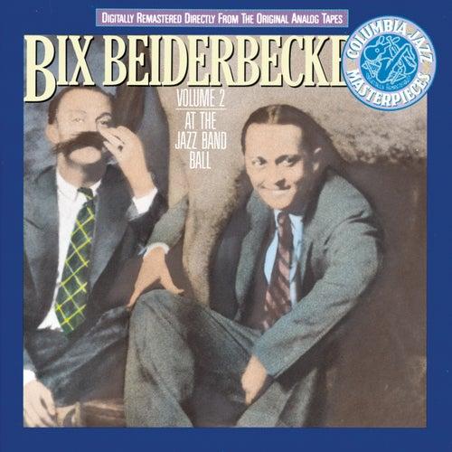 Vol. 2: At The Jazz Band Ball by Bix Beiderbecke