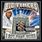 I Got That Work by Big Tymers