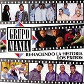 Re-Haciendo La Historia-Los Exitos! by Grupo Mania