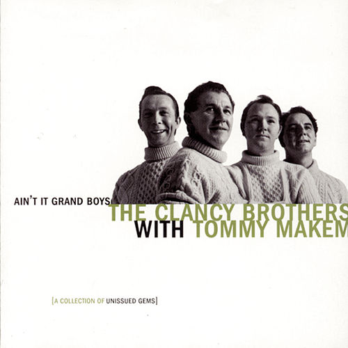 Ain't It Grand Boys: Unissued Gems by The Clancy Brothers