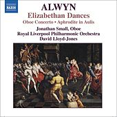ALWYN: Concerto for Oboe, Harp and Strings / Elizabethan Dances / The Innumerable Dance by Various Artists