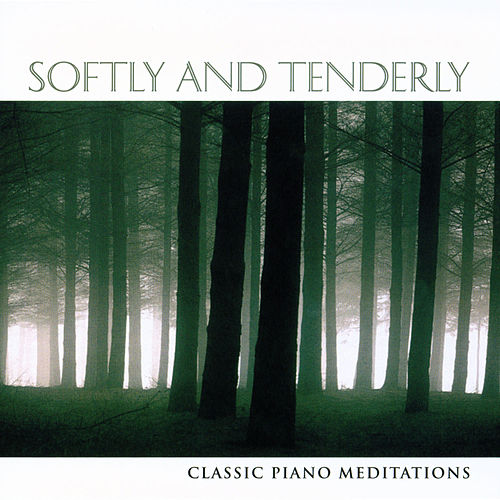 Softly and Tenderly by Phillip Keveren