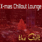 The Gift - Christmas Chillout Lounge by Various Artists