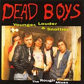 Younger, Louder & Snottier (The Rough Mixes) by Dead Boys