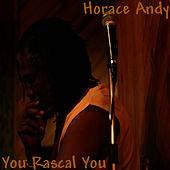 You Rascal You by Horace Andy