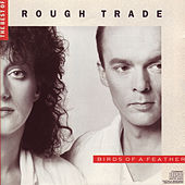 The Best Of Rough Trade- Birds Of A Feather by Rough Trade