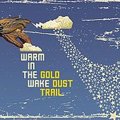 Gold Dust Trail by Warm in the Wake