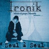Seul À Seul (Revu Et Corrigé) di Ironik