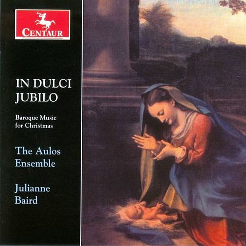 In Dulci Jubilo: The Aulos Ensemble by The Aulos Ensemble