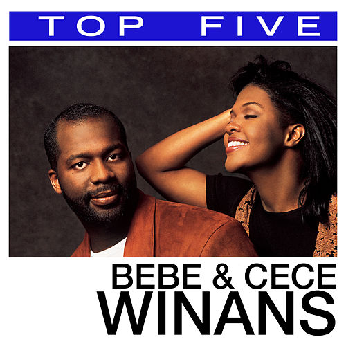 Top 5: Hits by BeBe & CeCe Winans