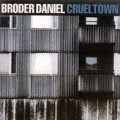 Cruel Town di Broder Daniel