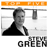 Top 5: Hits by Steve Green