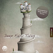 Deep Fairy Tales, Vol. 2 - Dreamesque Deep House Tunes by Various Artists