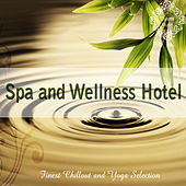 Spa and Wellness Hotel (Finest Chillout and Yoga Selection) by Various Artists