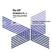 Re-UP Remixes Collection, Pt. 2 by Various Artists