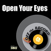 Open Your Eyes by Off the Record