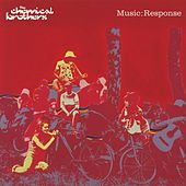 Music: Response by The Chemical Brothers